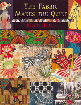 The Fabric Makes the Quilt Print-on-Demand Edition