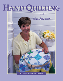 Hand Quilting with Alex Anderson Print-on-Demand Edition