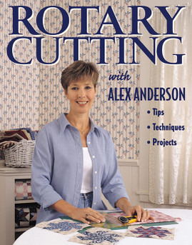 Rotary Cutting with Alex Anderson Print-on-Demand Edition