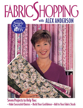Fabric Shopping with Alex Anderson Print-on-Demand Edition