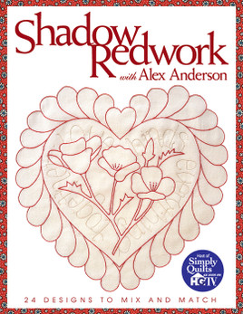 Shadow Redwork with Alex Anderson Print-on-Demand Edition