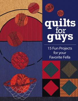 Quilts for Guys Print-on-Demand Edition