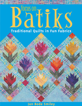 Focus on Batiks Print-on-Demand Edition