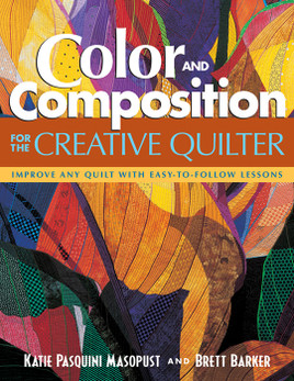 Color and Composition for the Creative Quilter Print-on-Demand Edition