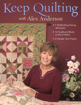 Keep Quilting with Alex Anderson Print-on-Demand Edition