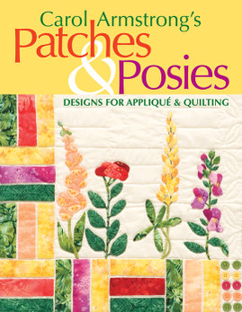 Carol Armstrong's Patches & Posies Print-on-Demand Edition