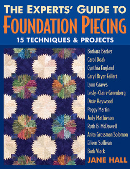 The Experts' Guide to Foundation Piecing Print-on-Demand Edition
