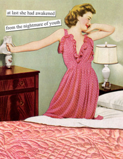 At last she had awakened from the nightmare of youth birthday card
