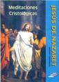 CD JESUS DE NAZARET MEDITACIONES CRISTOLOGICAS