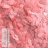 Bubblegum Pink- 6mm Flat Matte Sequins