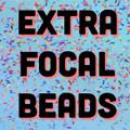 Extra Focal Beads