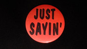 "Just Sayin' | 3 1/2"" Magnet"