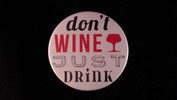 "Don't Wine, Just Drink | 3 1/2"" Magnet"