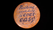 "Nothing worth doing.. | 3 1/2"" Magnet"