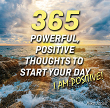 365 Powerful, Positive Thoughts to Start Your Day