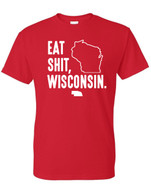 Eat Shit, Wisconsin