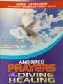 Annoited Prayers For Dvine Healing