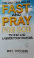 The Only True Way To Fast And Pray For God To Hear And Answer Your Prayer
