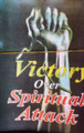 Victory Over Spiritual Attack