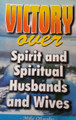 Victory Over Sprit Wife And Spirit Husband