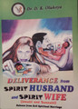 Deliverance From Spirit and Spiritual Husbands and Wives