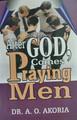 After God Come Praying Men