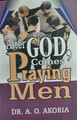After God Come Praying Men