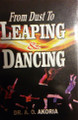 From Dust To Leaping and Dancing