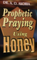 Prophetic Prayer Using Honey