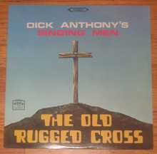 ANTHONY, DICK'S SINGING MEN - The Old Rugged Cross