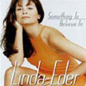 EDER, LINDA - Something To Believe In