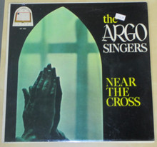 ARGO SINGERS - Near The Cross