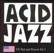 ACID JAZZ - U.S. Past And Present Vol. 1  Various