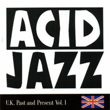 ACID JAZZ - U.K. Past and Present Vol. 1
