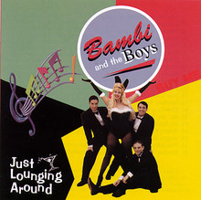 BAMBI & THE BOYS - Just Lounging Around