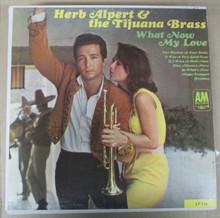 ALPERT, HERB & TIJUANA BRASS - What Now My Love  LP