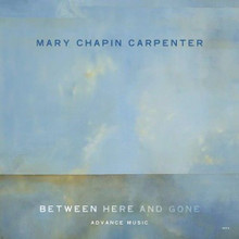 CARPENTER, MARY CHAPIN - Between Here And Gone