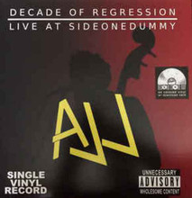 AJJ -Decade Of Regression / Live At Sideonedummy