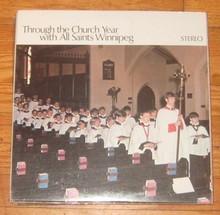 ALL SAINTS CHOIR WINNIPEG - Through The Church Year