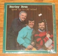 BARLEY BREE - Speak Up For Old Ireland