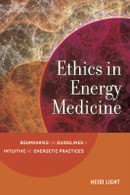 Ethics in Energy Medicine - NEW!