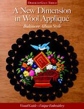 A New Dimension in Wool Appliqué book by Deborah Tirico