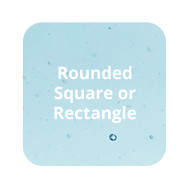 Premier Rounded Square or Rectangle