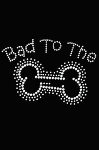 Bad to the Bone - Women's T-shirt