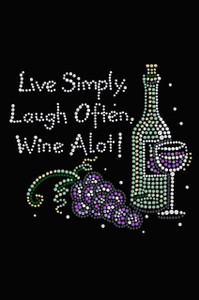 Wine Bottle, Glass & Grapes - Live Simply... - Women's T-shirt