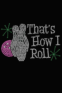 Bowling - That's How I Roll - Women's Tee