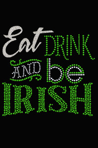 Eat, Drink & Be Irish - Women's T-shirt