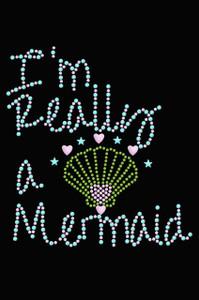 I'm Really A Mermaid - Women's T-Shirt