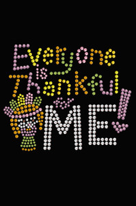 Everyone is Thankful for Me! - Women's tee