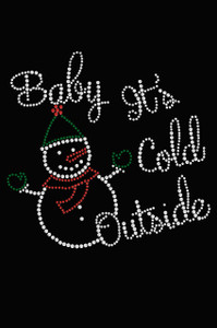 """Baby It's Cold Outside"" Snowman - Women's Tee"